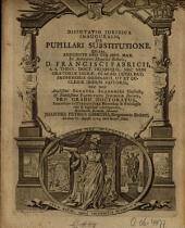 Disputatio juridica inauguralis, de pupillari substitutione: Volume 1