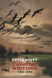 Peter Scott: Collected Writings, 1933-1989