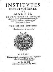 Institutes coustumieres ou Manuel de plusieurs et diverses Reigles, Sentences, et Prouerbes... du Droict Coustumier et plus ordinaire de la France
