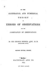 On the Algebraical and Numerical Theory of Errors of Observations and the Combination of Observations