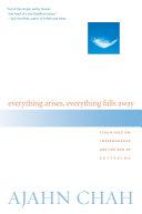 Everything Arises, Everything Falls Away