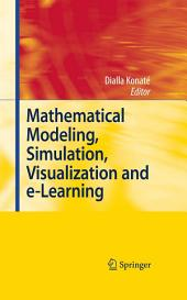 Mathematical Modeling, Simulation, Visualization and e-Learning: Proceedings of an International Workshop held at Rockefeller Foundation' s Bellagio Conference Center, Milan, Italy, 2006