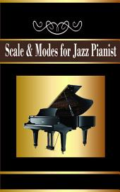 Scale and Modes for Jazz Pianist: Piano Music Reference Book for Beginners