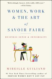 Women, Work & the Art of Savoir Faire: Business Sense & Sensibility