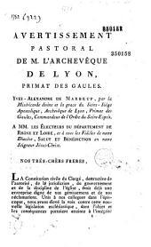 Avertissement pastoral de M. l'archevêque de Lyon, primat des Gaules. Yves-Alexandre de Marbeuf, par la miséricorde divine et la grace du Saint-Siège apostolique ...