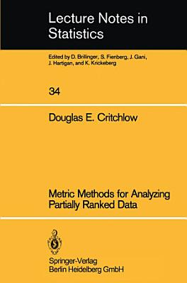 Metric Methods for Analyzing Partially Ranked Data