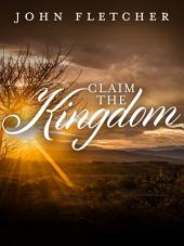 Claim the Kingdom