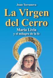 La virgen del cerro: María Livia y el milagro de la fe
