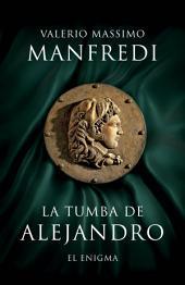 La tumba de Alejandro: El enigma