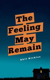 The Feeling May Remain