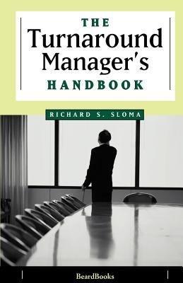 The Turnaround Manager s Handbook PDF