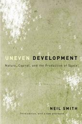 Uneven Development: Nature, Capital, and the Production of Space