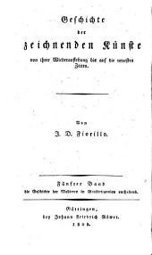 Geschichte der zeichnenden Künste von ihrer Wiederauflebung bis auf die neuesten Zeiten: Geschichte der Mahlerey ; 5. Bd., die Geschichte der Mahlerey in Großbritannien enthaltend, Band 1,Ausgabe 5