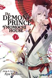 The Demon Prince of Momochi House: Volume 1