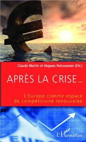 Après la crise... L'Europe comme espace de compétitivité renouvelée