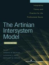 The Artinian Intersystem Model: Integrating Theory and Practice for the Professional Nurse, Second Edition, Edition 2