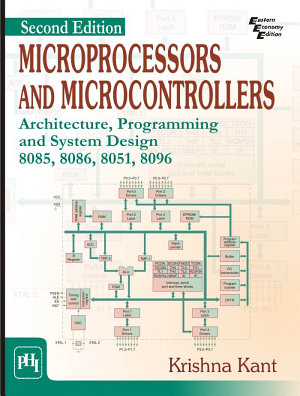 MICROPROCESSORS AND MICROCONTROLLERS    ARCHITECTURE  PROGRAMMING AND SYSTEM DESIGN 8085  8086  8051  8096 PDF