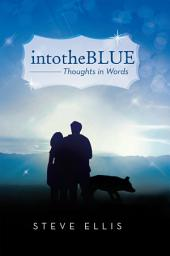 intotheBlue: Thoughts in Words