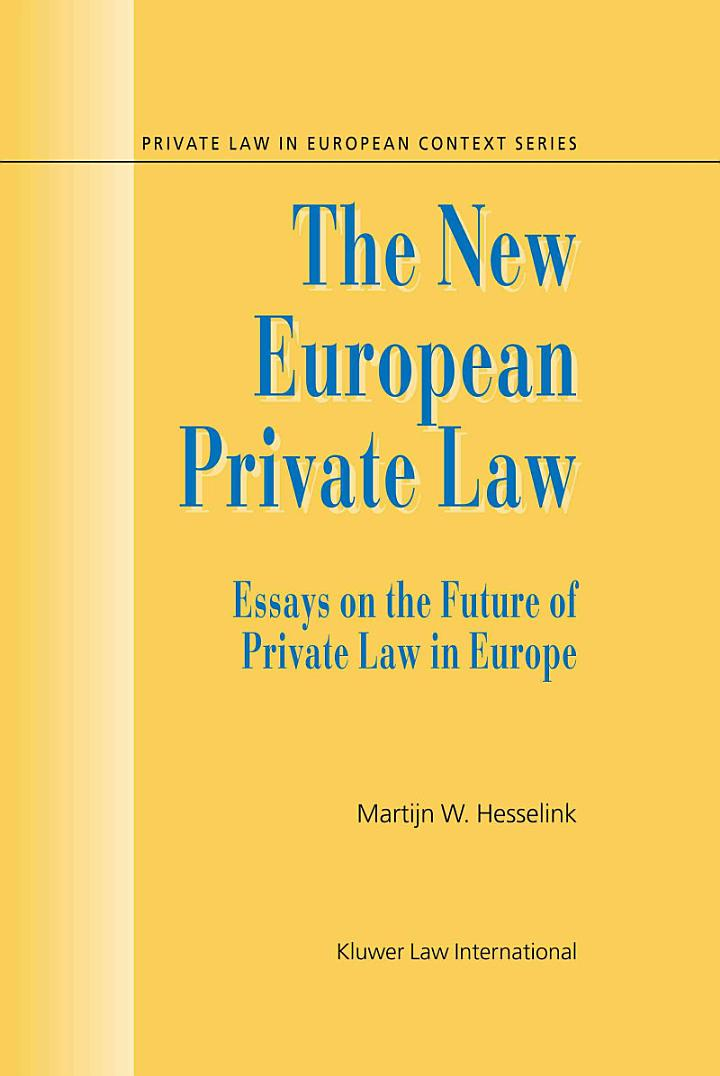 The New European Private Law:Vol. 3:Essays on the Future of Private Law in Europe