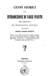 Cenni storici sulla introduzione di varie piante nell'agricoltura ed orticoltura toscana del dottore Antonio Targioni-Tozzetti