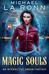 Magic Souls: An Interactive Urban Fantasy
