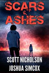 Scars and Ashes: A Post-Apocalyptic Thriller