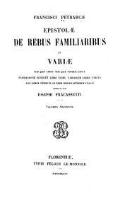 Epistolae de rebus familiaribus et variae: Volume 2
