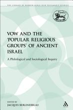 The Vow and the  Popular Religious Groups  of Ancient Israel PDF