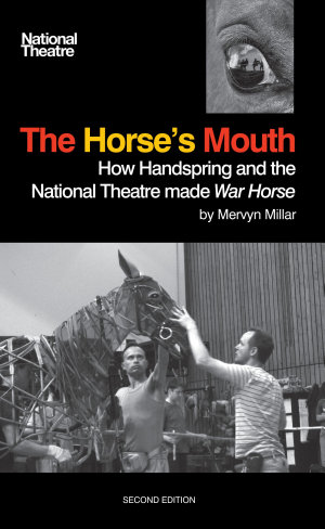 The Horse s Mouth  How Handspring and the National Theatre made War Horse