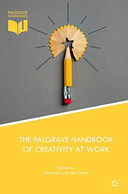 The Palgrave Handbook of Creativity at Work PDF
