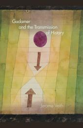Gadamer and the Transmission of History