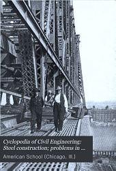 Cyclopedia of Civil Engineering: Steel construction; problems in construction