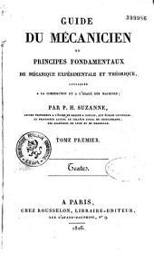 Guide du mécanicien ou Principes fondamentaux de mécanique expérimentale et théorique...