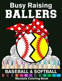 Busy Raising Ballers Baseball And Softball Mandala Coloring Book