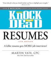Knock 'em Dead Resumes: A Killer Resume Gets MORE Job Interviews!, Edition 12