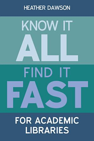 Know it All  Find it Fast for Academic Libraries PDF