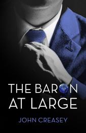 The Baron at Large: (Writing as Anthony Morton)