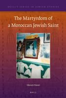 The Martyrdom of a Moroccan Jewish Saint PDF