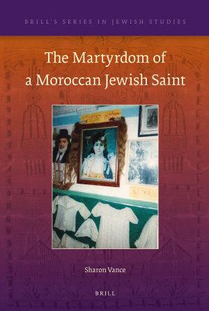 The Martyrdom of a Moroccan Jewish Saint