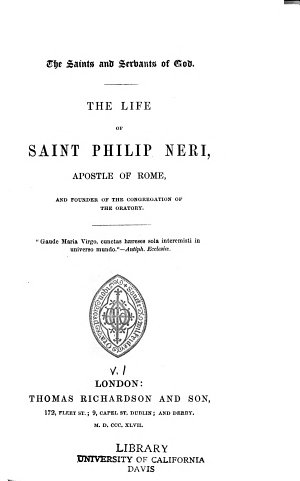 The Life of Saint Philip Neri  Apostle of Rome  and Founder of the Congregation of the Oratory