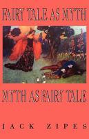 Fairy Tale as Myth Myth as Fairy Tale PDF