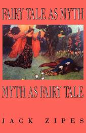 Fairy Tale as Myth/Myth as Fairy Tale