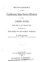 Supplement to the California State Series History of the United States from 1889 to the Present Time: Prepared Especially for Pupils in Our Public Schools
