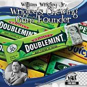 William Wrigley Jr.: Wrigley's Chewing Gum Founder
