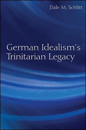 German Idealism s Trinitarian Legacy PDF