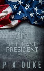 2017: The Last President
