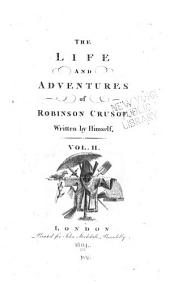 The Life and Adventures of Robinson Crusoe: Written by Himself, Volume 2