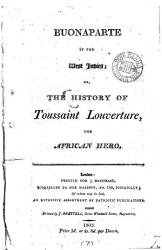 Buonaparte In The West Indies Or The History Of Toussaint Louverture Book PDF