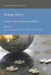 Energy Union: Europe's New Liberal Mercantilism?, Edition 2