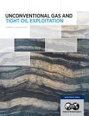 Unconventional Gas and Tight Oil Exploitation PDF